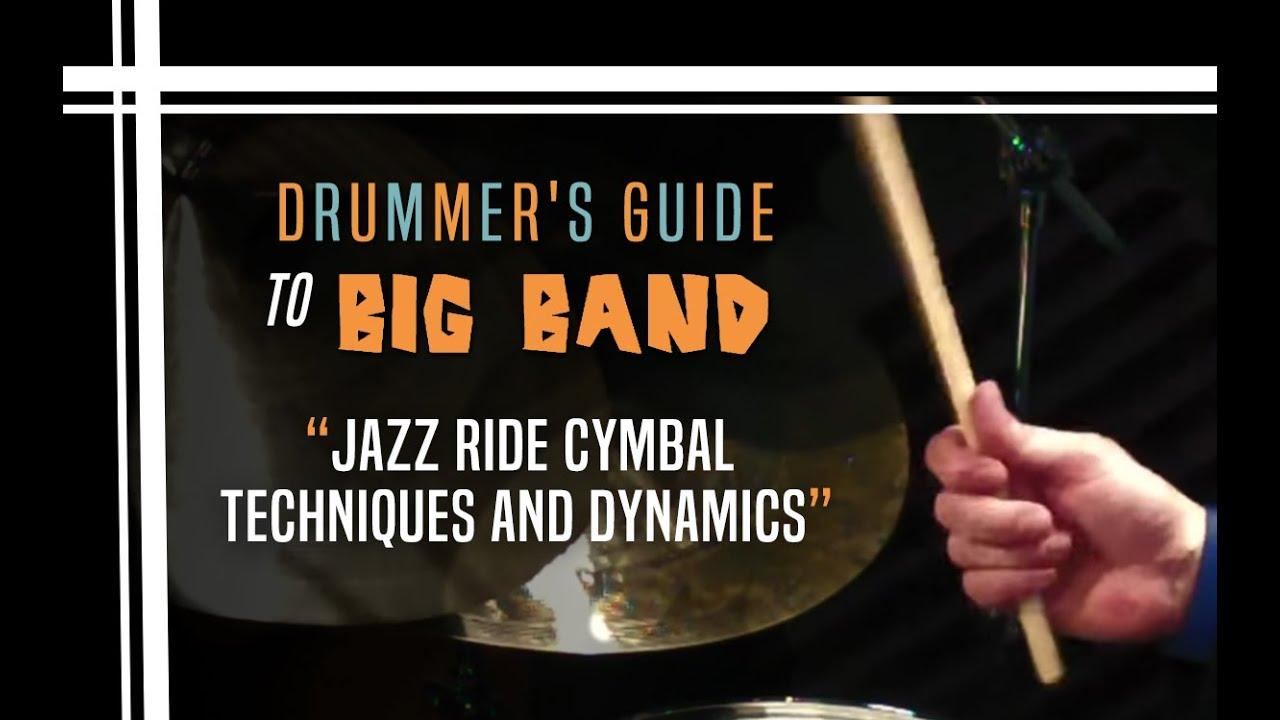 jazz ride cymbal techniques and dynamics drummer 39 s guide to big band youtube. Black Bedroom Furniture Sets. Home Design Ideas