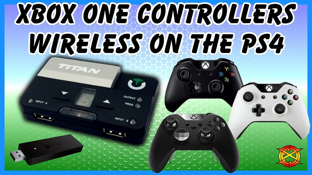 Wireless Xbox One Controllers on PS4 and Nintendo Switch | Titan Two  Tutorial