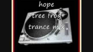 hope tree frog trance mix