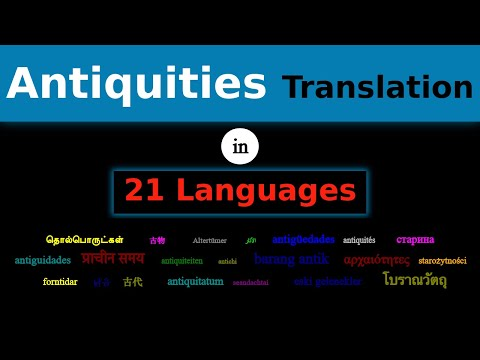 ANTIQUITIES Translation in 21 Languages