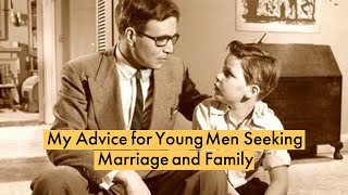 My Advice for Young Men Seeking Marriage and Family | Jordan B Peterson