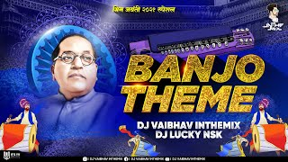 Banjo Theme Bhimjayanti Special 2021 Dj Vaibhav in the mix Dj Lucky Nsk