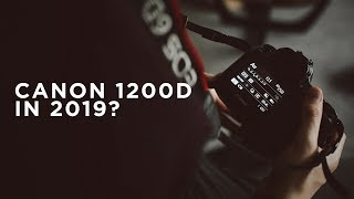 Should you buy the Canon 1200d in 2019? (Rebel T5)