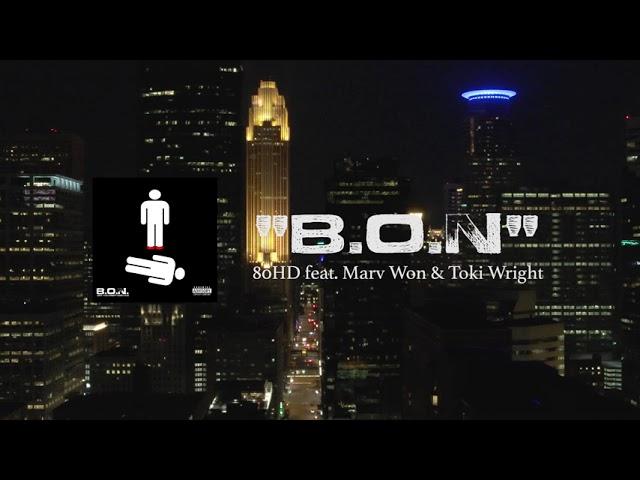 """""""B.O.N"""" by 80HD feat. Marv Won & Toki Wright"""