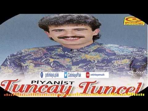 TUNCAY TUNCEL/BENİ AN