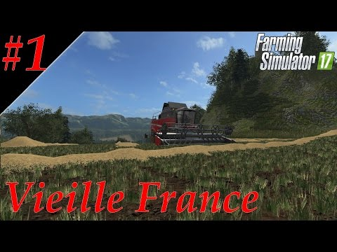 Farming Simulator17//Vieille France//Episode 1