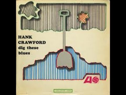 Hank Crawford - Bluff City Blues