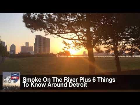Smoke On The River Plus 6 Things To Know Around Detroit