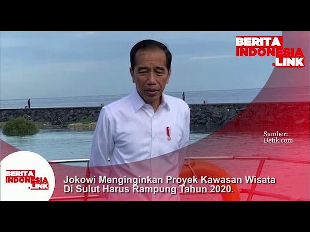Jokowi menginginkan Proyek Kawasan Wisata di Sulut harus selesai tahun 2020.