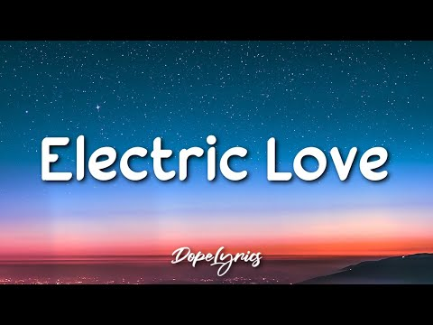 Electric Love - BØRNS (Lyrics) 🎵