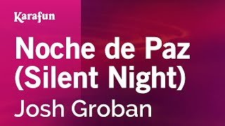 Karaoke Noche de Paz (Silent Night) - Josh Groban *