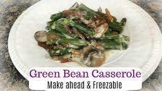 Green Bean Casserole   Make Ahead & Freezable