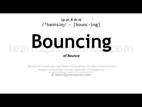 Bouncing pronunciation and definition