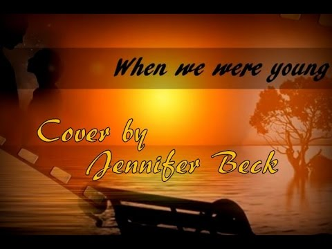 WHEN WE WERE YOUNG - Adele -  Cover by Jennifer Beck (Lyrics)