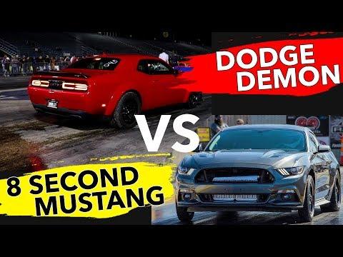 Dodge Demon vs 8 second Mustang