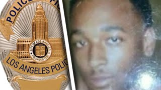 LAPD Kills Unarmed Man, Then Racially Insults Him To Deflect Blame