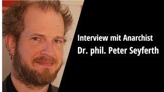Gibt es legitime Gründe für die Anwendung von Gewalt? | Mit Anarchist Dr. phil. Peter Seyferth