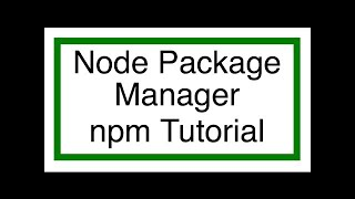 npm (node package manager) tutorial