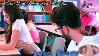 Love Story || Tu kahe je i love you me same to you kaha || Tere naal menu love ho gya