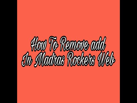How To Remove Add In Madras Rockers Web