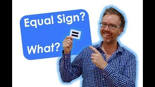 What Does the Equal = Sign Mean? | Maths for Kids ALL AGES | Video #14