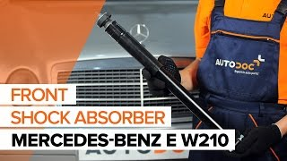 How to replace a front shock absorber on MERCEDES-BENZ E W210 TUTORIAL | AUTODOC