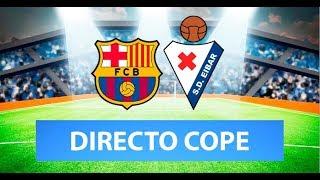 (SOLO AUDIO) Directo del Barcelona 5-0 Eibar en Tiempo de Juego COPE