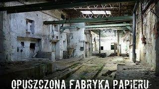 Opuszczona Fabryka Papieru |Urbex #126|
