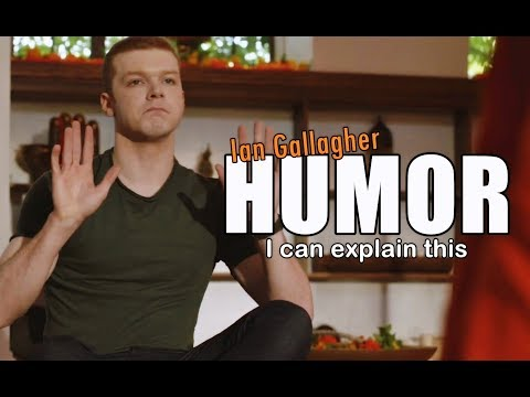 Ian Gallagher  I can explain this HUMOR