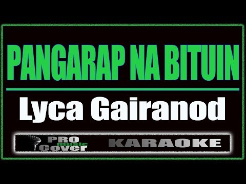 Pangarap Na Bituin - Lyca Gairanod (KARAOKE)