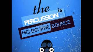 Best Melbourn Bounce Samples; Vandalism Percussionism Melbourne Bounce Free Download