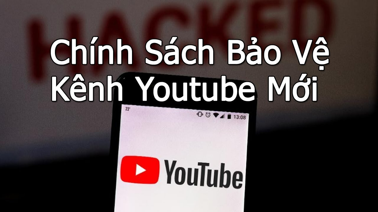Chính Sách Mới Của Youtube 2020 – Để Bảo Vệ Kênh Youtube hãy làm ngay những điều này