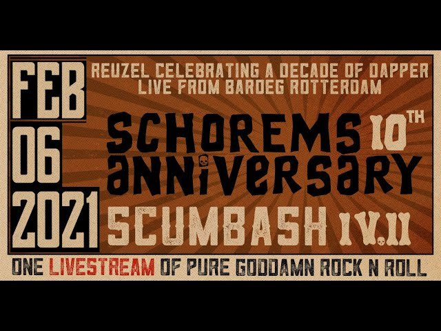 SCUMBASH 4.2 | Schorems 10th Anniversary: A DECADE OF DANDY, GREASE and adult CANDY…
