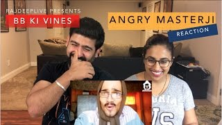BB KI VINES - ANGRY MASTERJI Part 8 REACTION | BB | by RajDeep