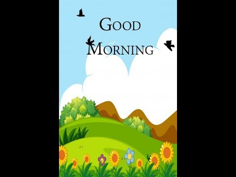 Good Morning Wishes For WhatsApp Video,good Morning Gif, Good Morning Status, Good Morning Quotes