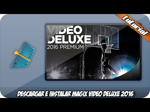 Download and install Magix Video Deluxe 2016 Premium