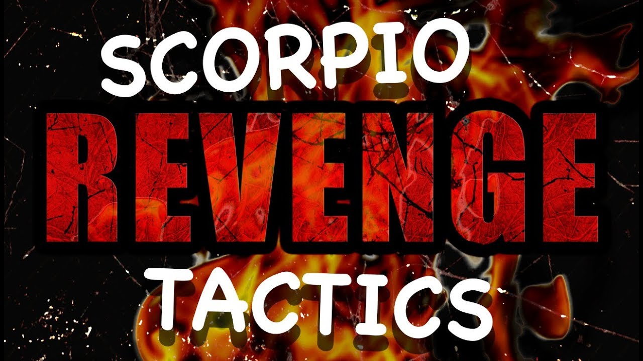 SCORPIO REVENGE TACTICS [Ways/How A Scorpio Seeks Revenge] [Scorpio Man &  Scorpio Woman]