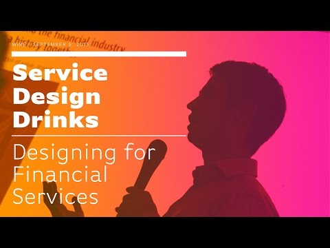 Service Design Drinks: Designing for Financial Services