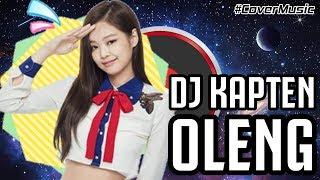 DJ KAPTEN OLENG LAGU DJ TIK TOK TERBARU REMIX FULL BASS 2019
