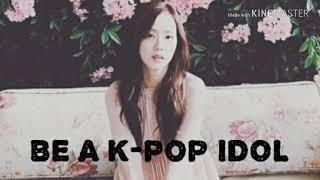 🏵Be  a  K-PoP IDOL !!! 🏵