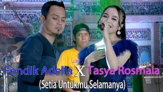 Setia Untukmu Selamanya Tasya Rosmala Feat Fendik Adella Om Adella