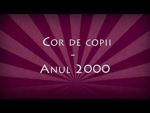 Cor de copii - Anul 2000 (versuri, lyrics, karaoke)