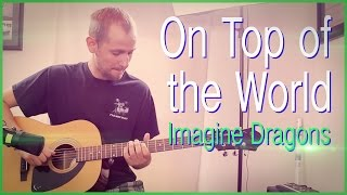 Imagine Dragons - On Top Of The World (Instrumental) | Jake Weber Cover