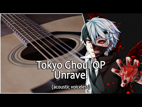 Tokyo Ghoul Opening Unravel (acoustic) guitar chords