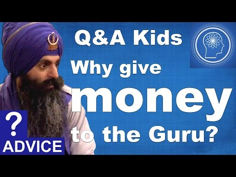 Q&A Kids: Why do we give money to the Guru?