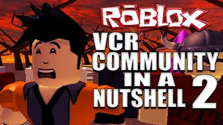 Roblox VCR Community In A Nutshell 2 - Roblox Animation/Machinima
