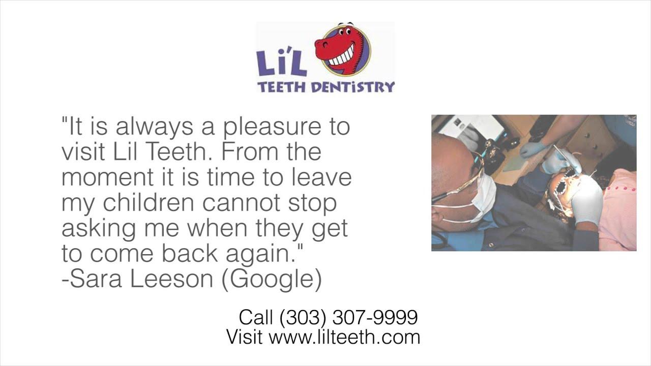 lil teeth dentistry reviews aurora co dentists reviews youtube
