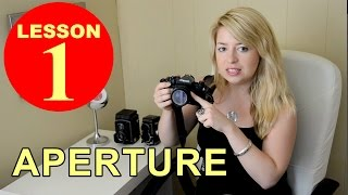 Lesson 1 - Aperture (Tutorial about Photography)
