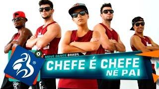 MC Maneirinho - Chefe é Chefe Né Pai - Move Dance Brasil - Coreografia