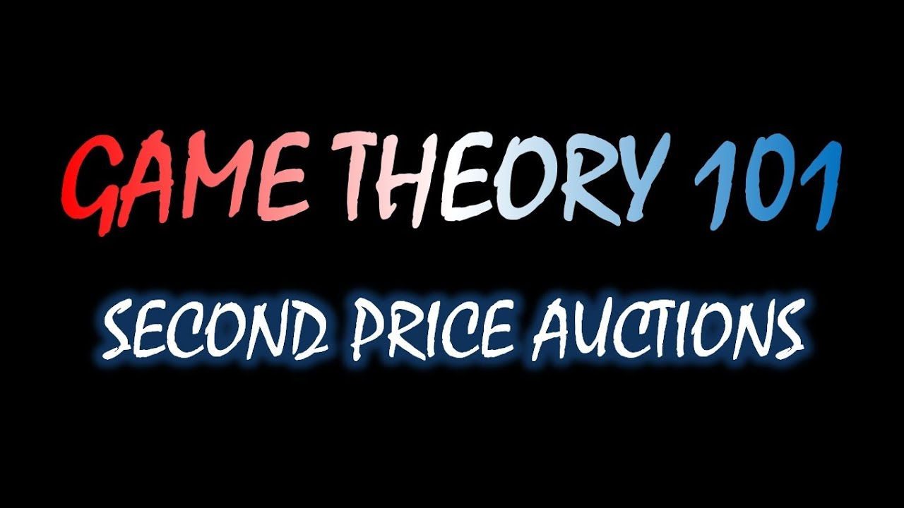 Game Theory 101 MOOC 41 Second Price Auctions
